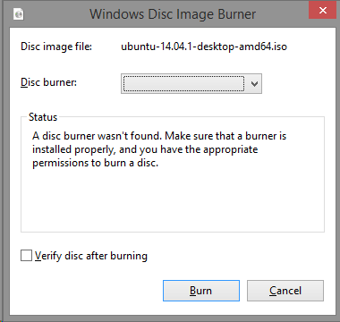 A disc burner wasn't found  Make sure that a burner is