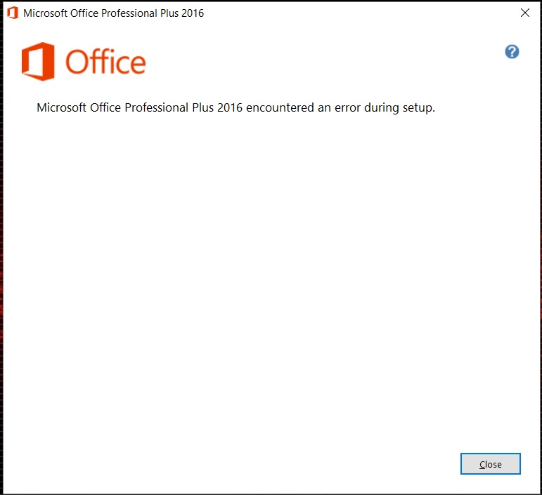Microsoft Office 2016 encountered an error during Setup