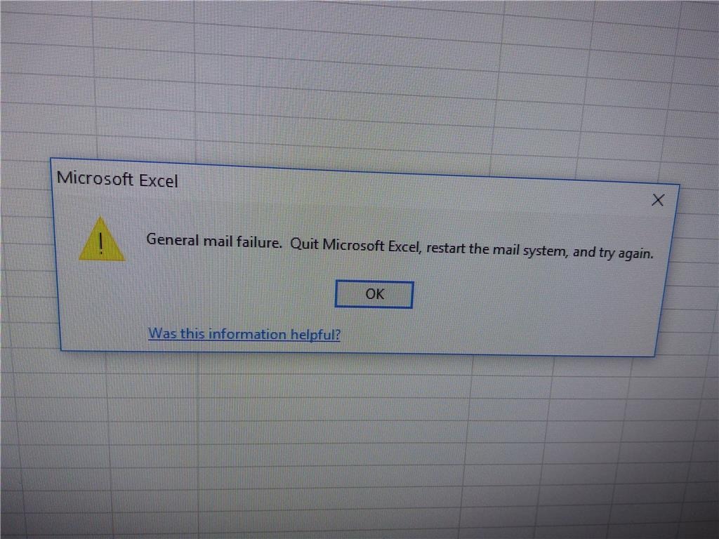 general mail failure  quit microsoft excel restart the mail system and try again