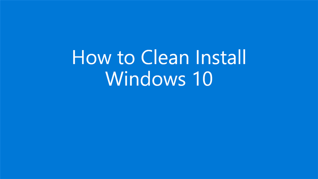 how to clean install win 10