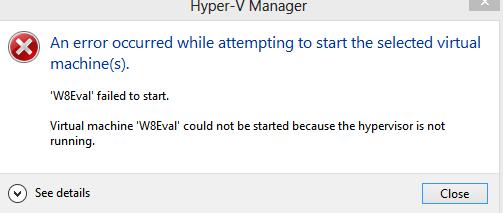 Can\u0027t start VM because Hypervisor is not running - Microsoft Community