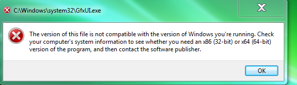 32/gfxui exe the version of this file is not compatible with the