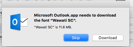 Outlook for Mac kept prompting me download font - Microsoft Community