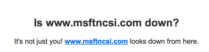 www msftncsi com is down - Microsoft Community