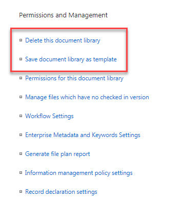 Sharepoint save document library as template missing after in a newly created library these options are available but when i select at least one file and declare it as a record these two options are automatically maxwellsz